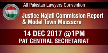 All Pakistan Lawyers Convention Justice Najafi Commission Report & Model Town Massacre