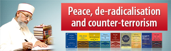 Dr Muhammad Tahir-ul-Qadri's latest books on peace, de-radicalisation and counter-terrorism