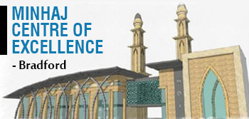 Minhaj Centre of Excellence, Bradford UK